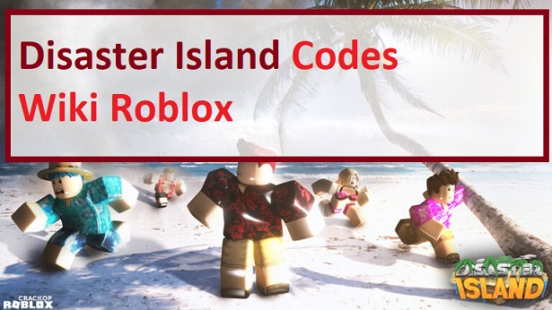 Disaster Island Codes Wiki Roblox