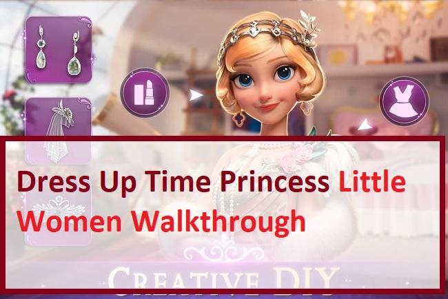 Dress Up Time Princess Little Women Walkthrough