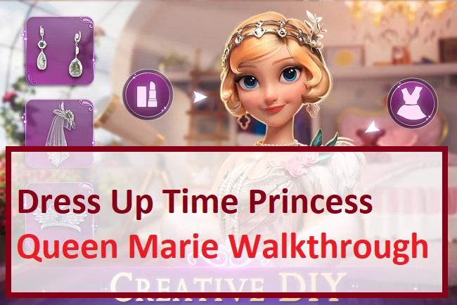 Dress Up Time Princess Queen Marie Walkthrough