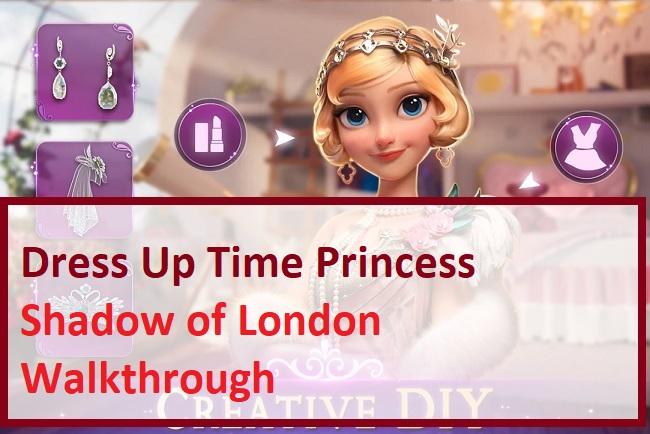 Dress Up Time Princess Shadow of London Walkthrough
