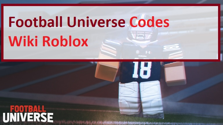 Football Universe Codes Wiki Roblox