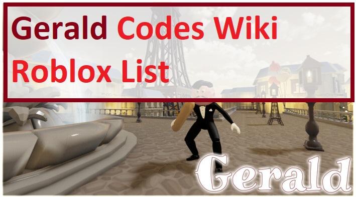 Gerald Codes Wiki Roblox