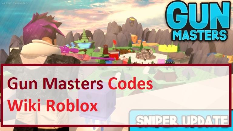 Gun Masters Codes Wiki Roblox