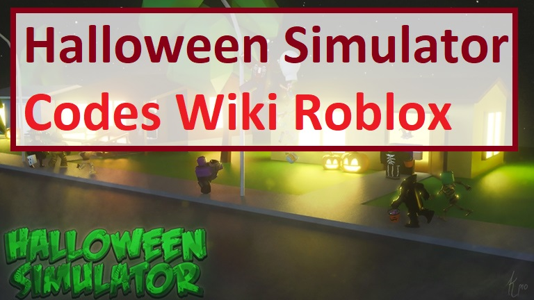 Halloween Simulator Codes Wiki Roblox