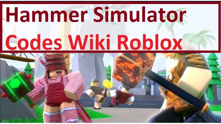 Hammer Simulator Codes Wiki Roblox