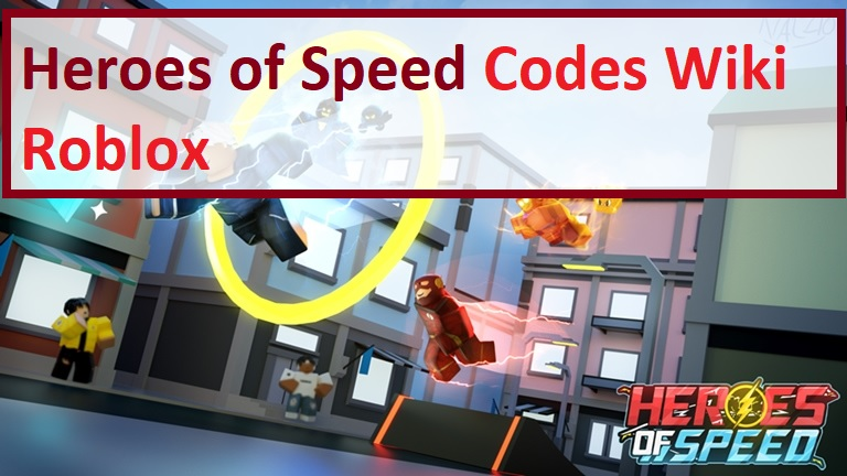 Heroes of Speed Codes Wiki Roblox