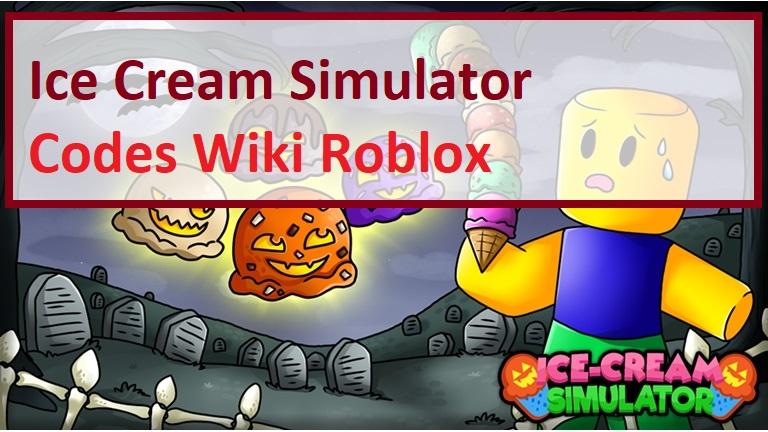 Ice Cream Simulator Codes Wiki Roblox