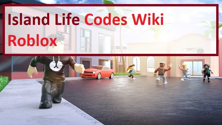 Island Life Codes Wiki Roblox