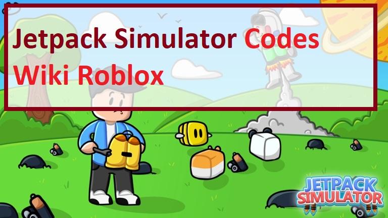 Jetpack Simulator Codes Wiki Roblox