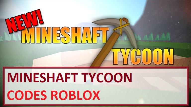 MINESHAFT TYCOON CODES WIKI ROBLOX