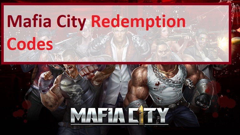 Mafia City Redemption Codes