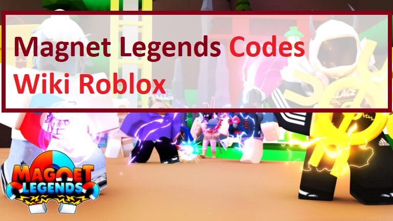 Magnet Legends Codes Wiki Roblox