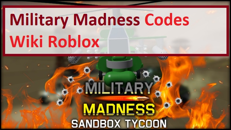Military Madness Codes Wiki Roblox