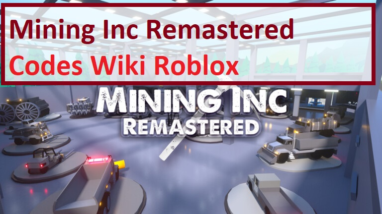 Mining Inc Remastered Codes Wiki Roblox