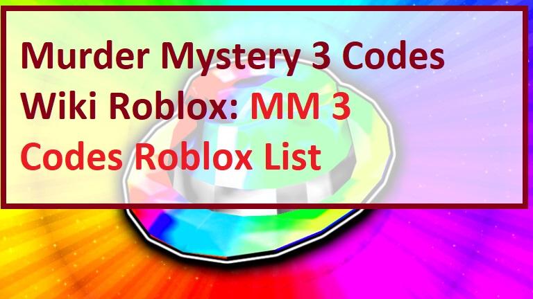 Murder Mystery 3 Codes MM3 Codes Wiki Roblox
