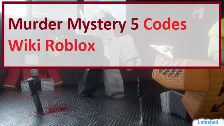 Murder Mystery 5 Codes Wiki Roblox List
