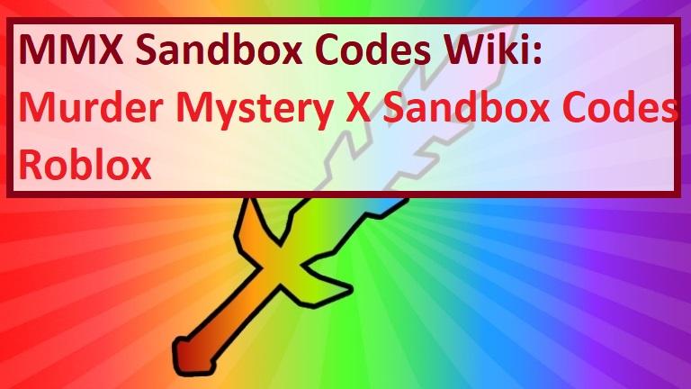 Murder Mystery X Sandbox Codes Wiki MMX
