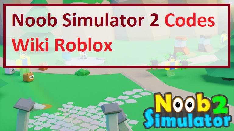 Noob Simulator 2 Codes Wiki Roblox