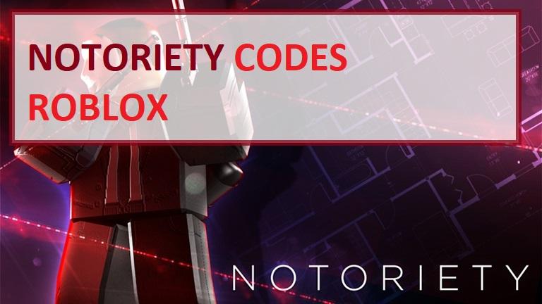 Notoriety Codes Wiki Roblox