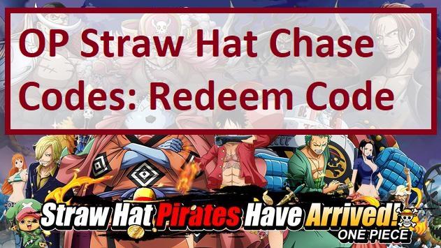 OP Straw Hat Chase Codes Redeem Code