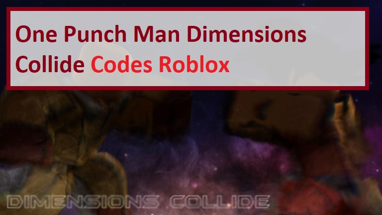 One Punch Man Dimensions Collide Codes Roblox Wiki