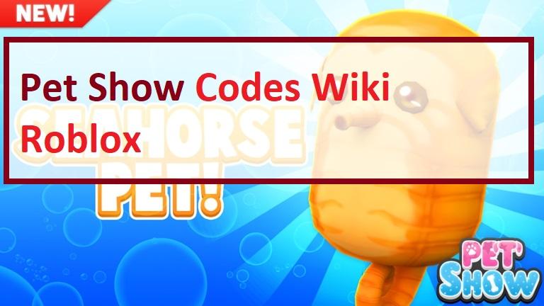 Pet Show Dress UP Codes Wiki Roblox