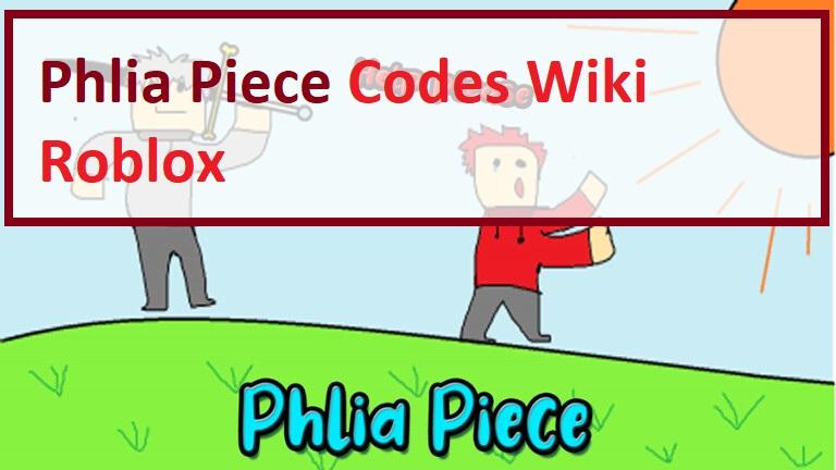 Phlia Piece Codes Wiki Roblox