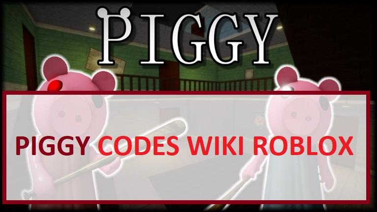 Piggy Codes Wiki Roblox