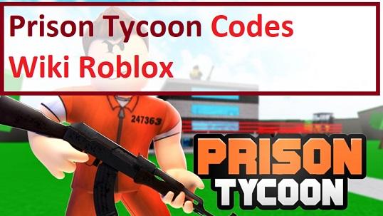 Prison Tycoon Codes Wiki Roblox