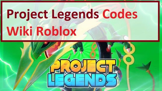 Project Legends Codes Wiki Roblox