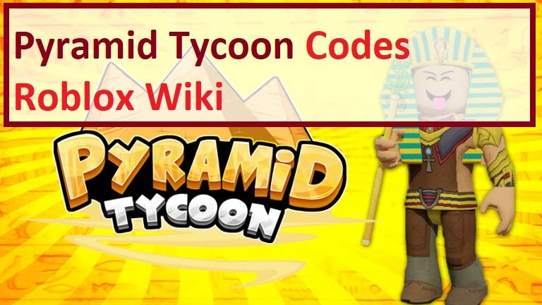 Pyramid Tycoon Codes Roblox Wiki