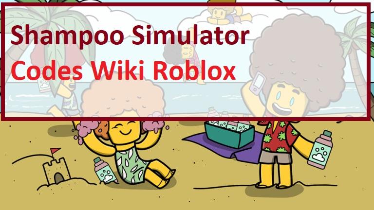 Shampoo Simulator Codes Wiki Roblox