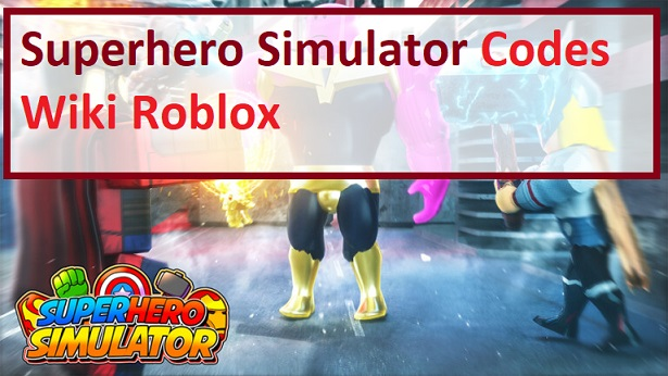 SuperHero Simulator Codes Wiki Roblox