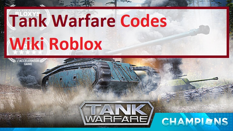 Tank Warfare Codes Wiki Roblox