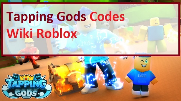 Tapping Gods Codes Wiki Roblox