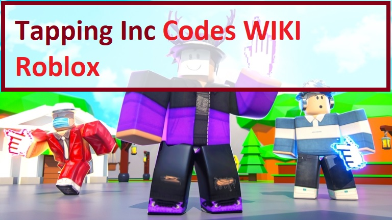 Tapping Inc Codes Wiki Roblox