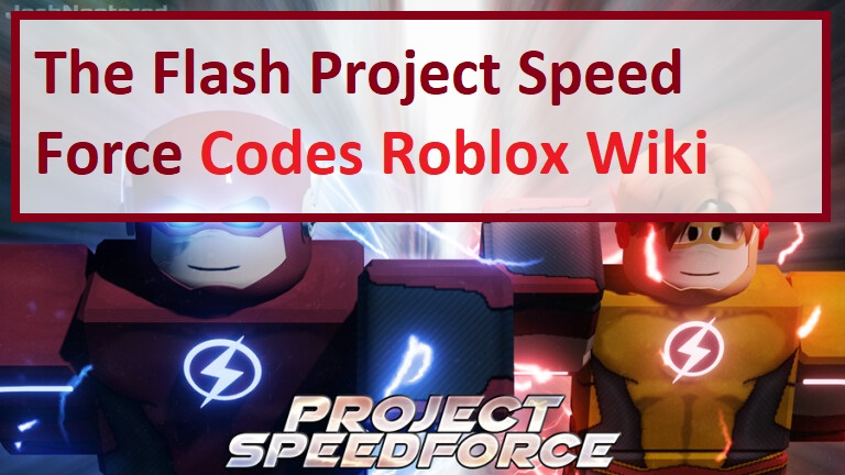 The Flash Project Speed Force Codes Wiki Roblox