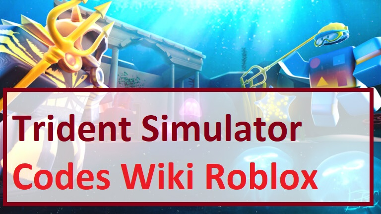 Trident Simulator Codes Wiki Roblox