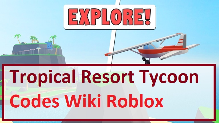 Tropical Resort Tycoon Codes Wiki Roblox