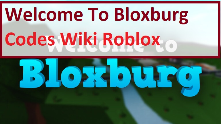 Welcome To Bloxburg Codes Wiki Roblox