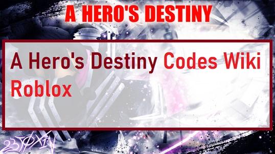 A Hero's Destiny Codes Wiki Roblox