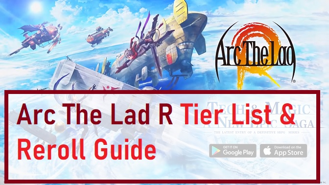 Arc The Lad R Tier List & Reroll Guide