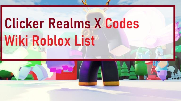 Clicker Realms X Codes