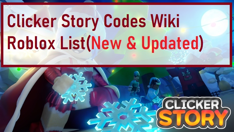 Clicker Story Codes Wiki Roblox