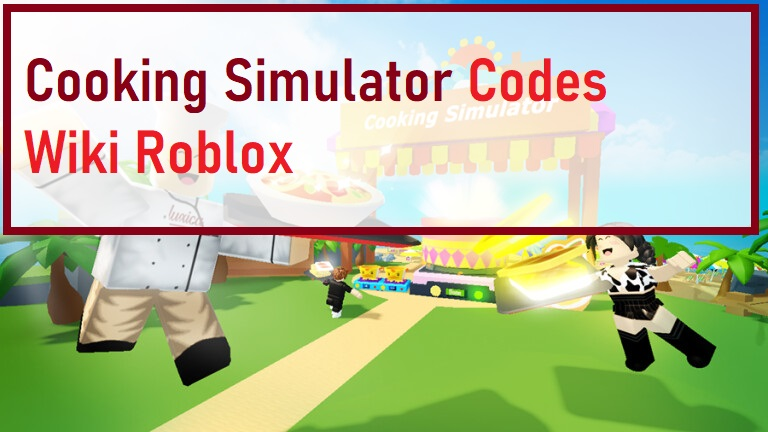 Cooking Simulator Codes Wiki Roblox