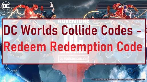 DC Worlds Collide Codes - Redeem Redemption Code