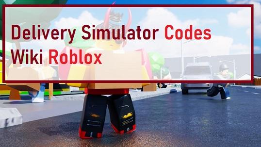 Delivery Simulator Codes Wiki Roblox