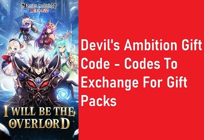 Devil's Ambition Gift Code Codes