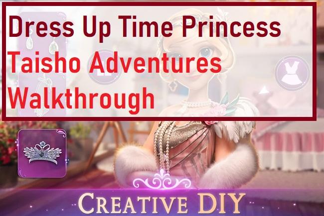 Dress Up Time Princess Taisho Adventures Walkthrough