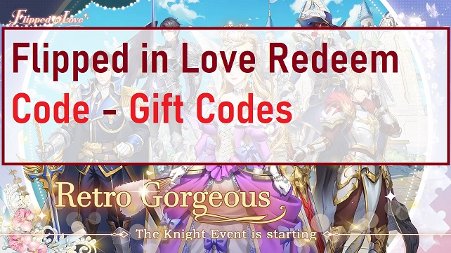 Flipped in Love Redeem Code - Gift Codes